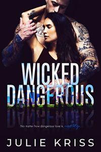 Wicked Dangerous by Julie Kriss