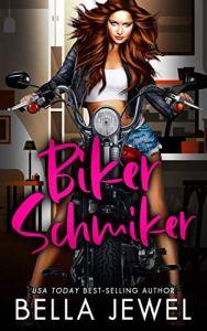 Biker Schmiker by Bella Jewel