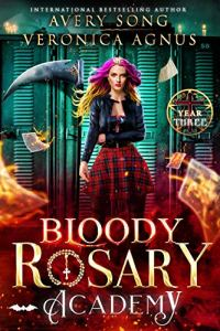 Bloody Rosary Academy: Year Three by Avery Song
