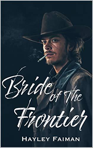 Bride of the Frontier by Hayley Faiman
