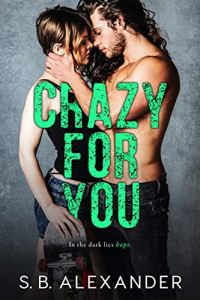 Crazy For You by S.B. Alexander