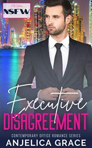 Executive Disagreement by Anjelica Grace