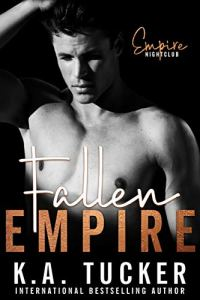 Fallen Empire by K.A. Tucker
