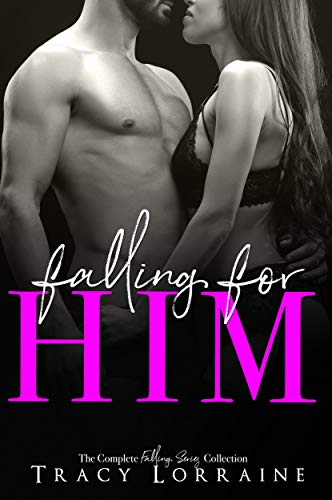 Falling For Him by Tracy Lorraine