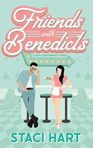 Friends With Benedicts by Staci Hart