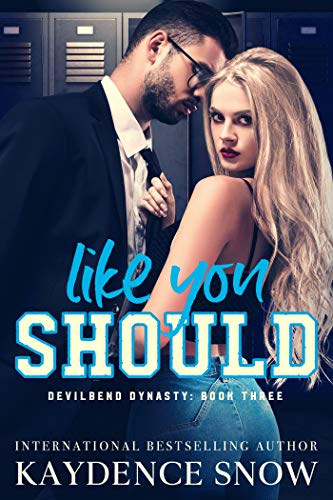 Like You Should by Kaydence Snow