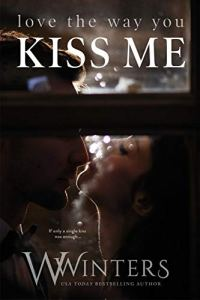 Love The Way You Kiss Me by W. Winters