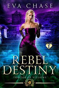 Rebel Destiny by Eva Chase