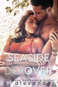 Seaside Do Over by AJ Alexander