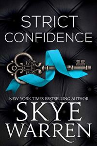 Strict Confidence by Skye Warren