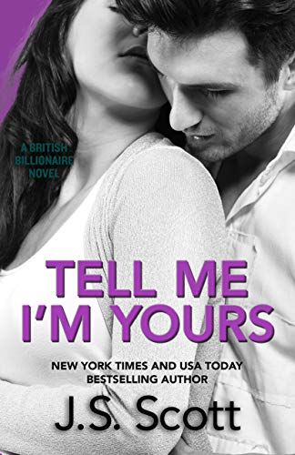 Tell Me I'm Yours by J. S. Scott