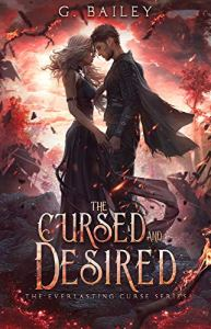 The Cursed And Desired by G. Bailey