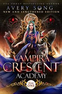 Vampira Crescent Academy: Year One by Avery Song