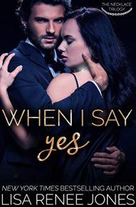 When I Say Yes by Lisa Renee Jones