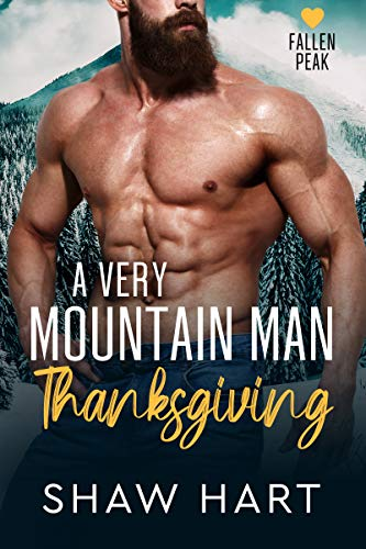 A Very Mountain Man Thanksgiving by Shaw Hart