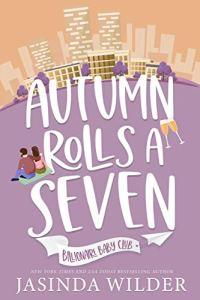 Autumn Rolls a Seven by Jasinda Wilder