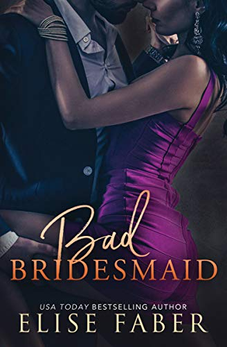 Bad Bridesmaid by Elise Faber