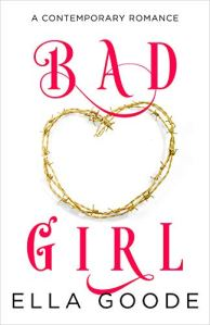 Bad Girl by Ella Goode