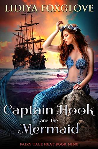 Captain Hook and the Mermaid by Lidiya Foxglove