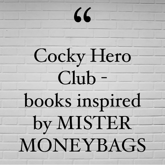 Cocky Hero Club - books inspired by Mister Moneybags