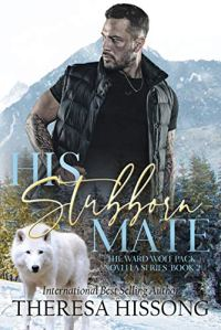 His Stubborn Mate by Theresa Hissong