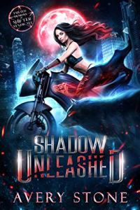 Shadow Unleashed by Avery Stone