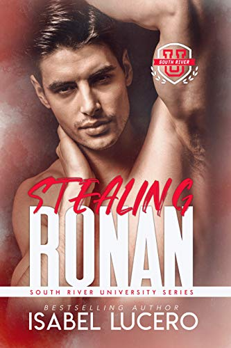 Stealing Ronan by Isabel Lucero