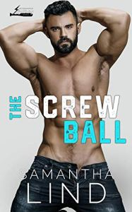 The Screw Ball by Samantha Lind