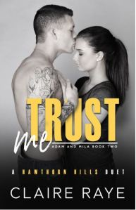 Trust Me by Claire Raye