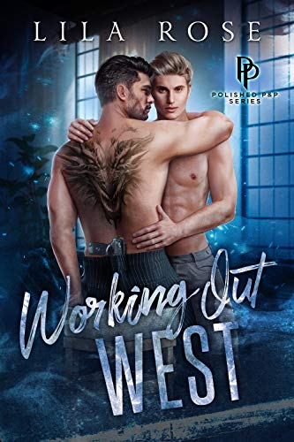 Working Out West by Lila Rose