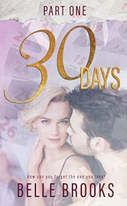 30 Days: Part One by Belle Brooks