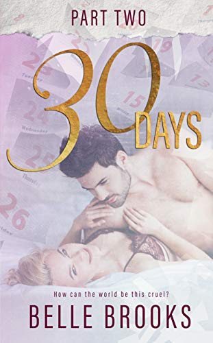 30 Days: Part Two by Belle Brooks