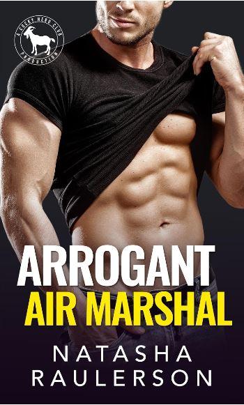 Arrogant Air Marshal by Natasha Raulerson