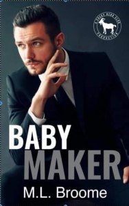 Baby Maker by M.L. Broome