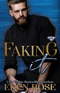 Faking It by Eden Rose