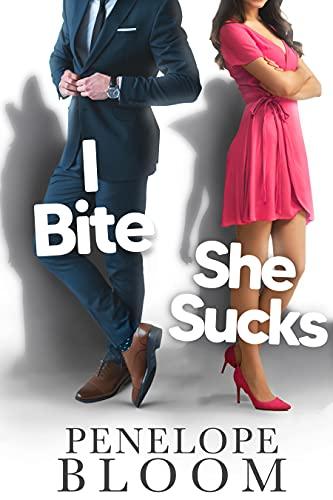 I Bite She Sucks by Penelope Bloom