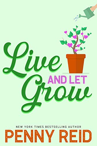 Live and Let Grow by Penny Reid