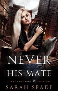 Never His Mate by Sarah Spade