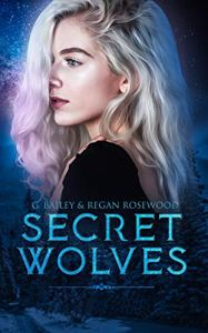 Secret Wolves by G. Bailey