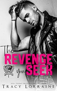 The Revenge You Seek by Tracy Lorraine
