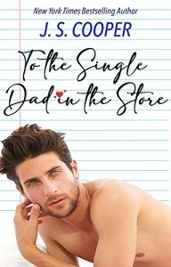To The Single Dad in the Store by J. S. Cooper