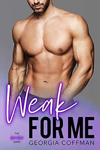Weak for Me by Georgia Coffman