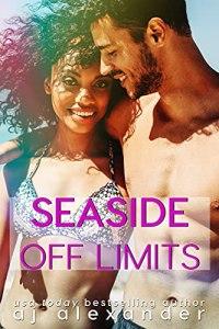 Seaside Off Limits by AJ Alexander