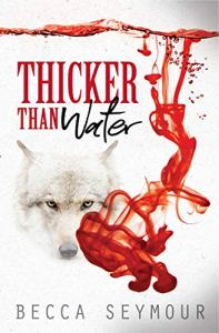 Thicker than Water by Becca Seymour