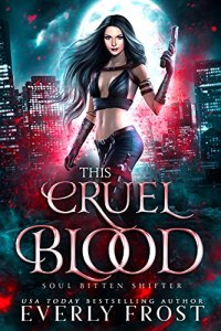 This Cruel Blood by Everly Frost