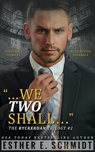 We Two Shall by Esther E. Schmidt