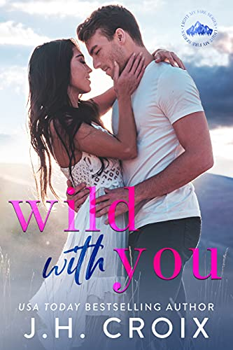 Wild With You by J.H. Croix
