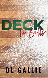 Deck...the Balls by DL Gallie