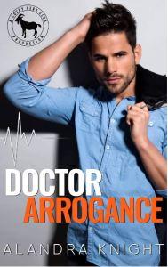 Doctor Arrogance by Alandra Knight