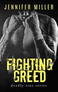 Fighting Greed by Jennifer Miller